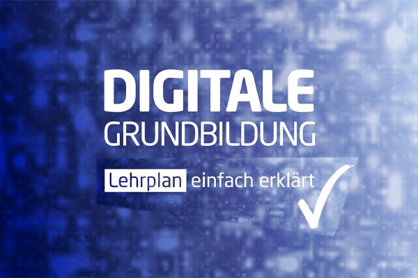 Lehrplan Digitale Grundbildung